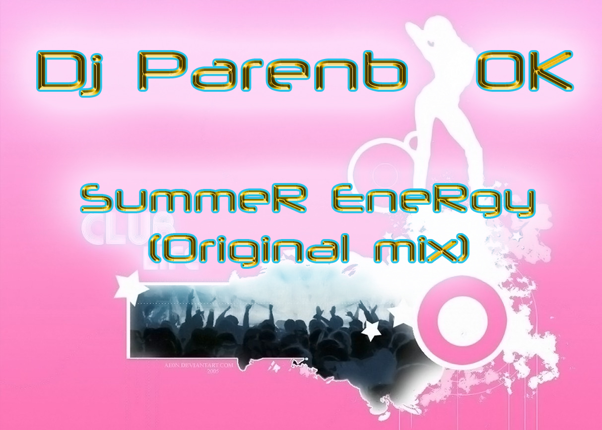 Dj Parenb_OK-SummeR Energy(Original mix)